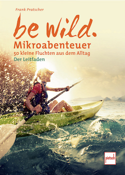 Be Wild - Mikroabenteuer Buch